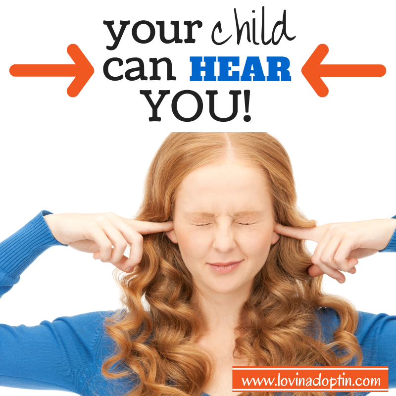 your child can hear you