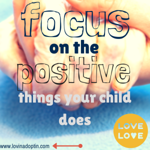 focusonthepositivethingsyourchilddoes