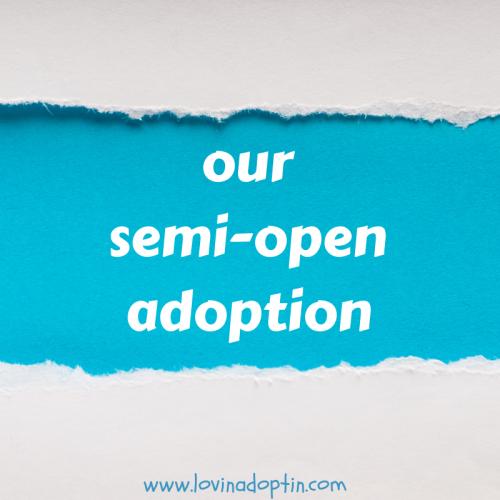 our semi-open adoption