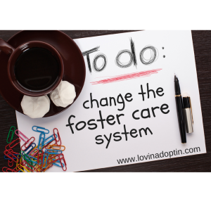 change the foster care system