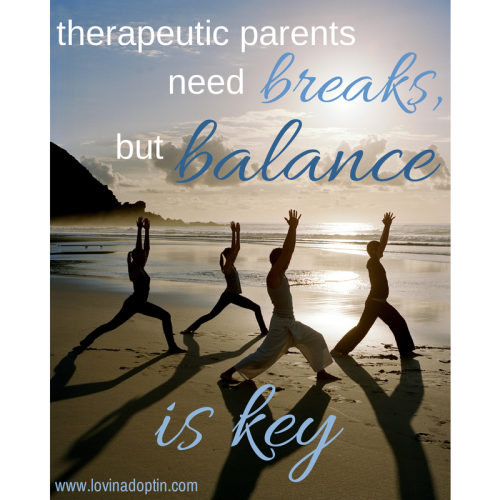 therapeutic parents need breaks - balance is key