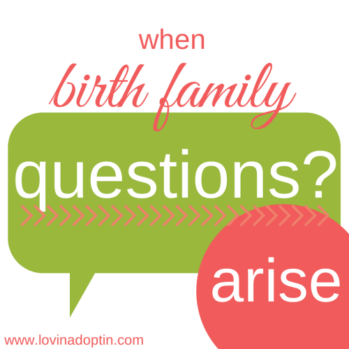 when birth family questions arise