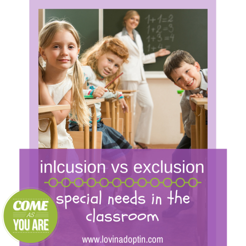 inlcusion vs exclusion- special needs in the classroom