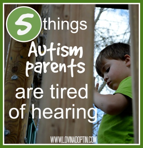5 things Autism parents are tired of hearing