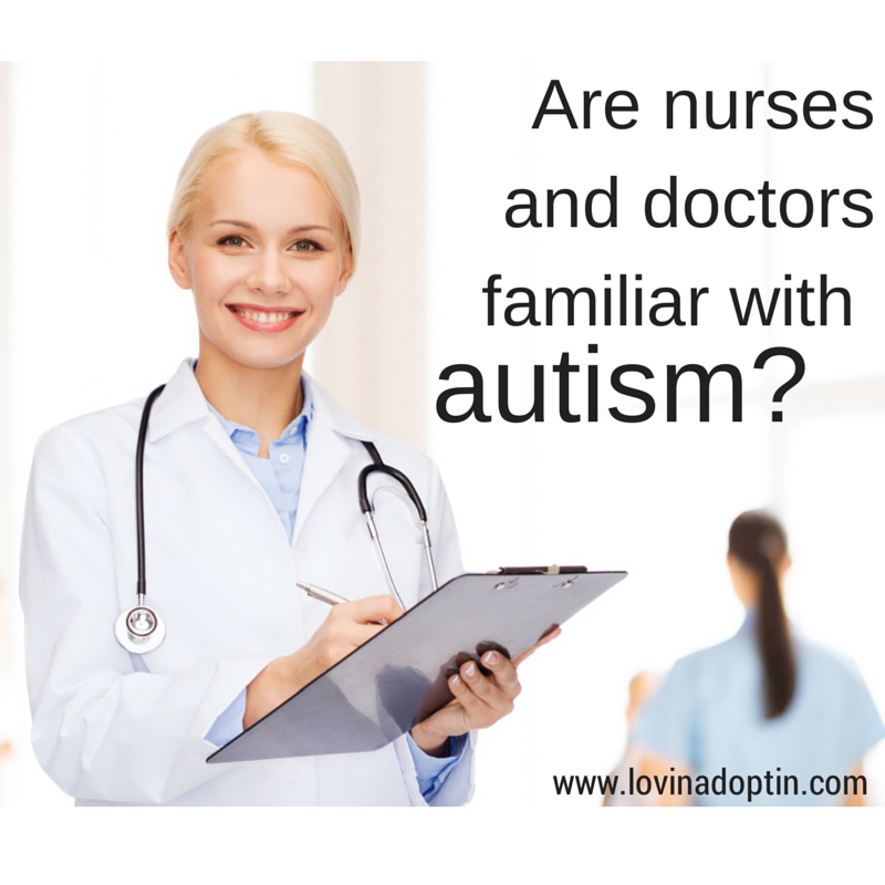 Are nurses and doctors familiar with autism