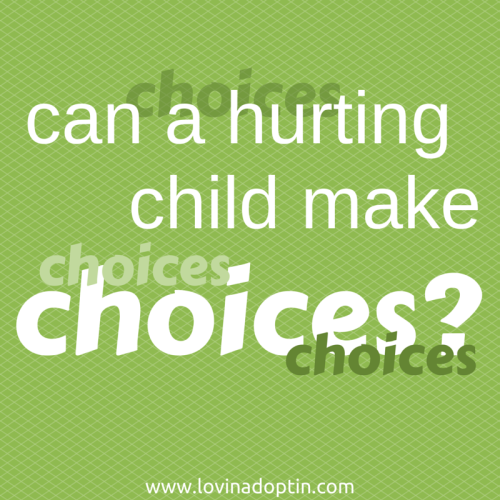 can a hurting child make choices