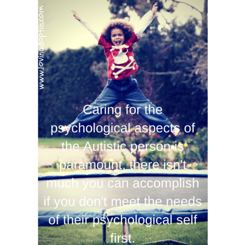 care for the psychological element of the autistic person