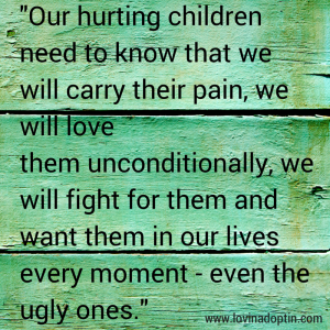 hurting children need to know that we will love them unconditionally