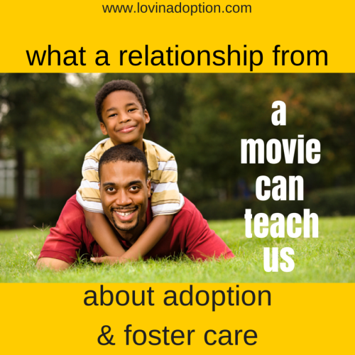 what a relationship from a movie can teach us about adoption and fostercare