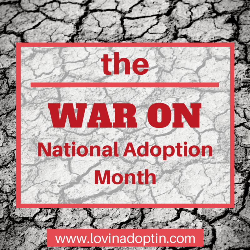 the war on National Adoption Month