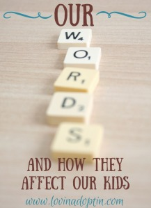 our words and how they affect our kids