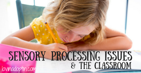 sensory processing issuesand the classroom