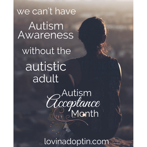 autism awareness month must inlcude the autistic adult