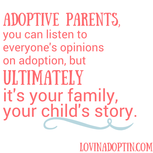 you can listen to opinions on adoption, but ultimately it's your family