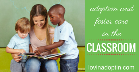 adoption & foster care in the classroom