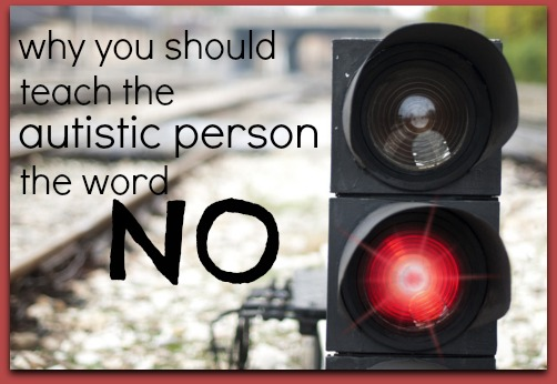 why you should teach the autistic person the word no