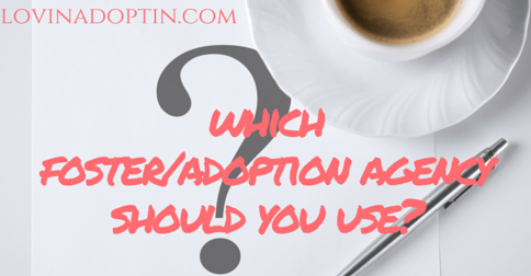 which foster:adoption agency should you use