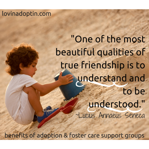 benefits of adoption & foster care support groups