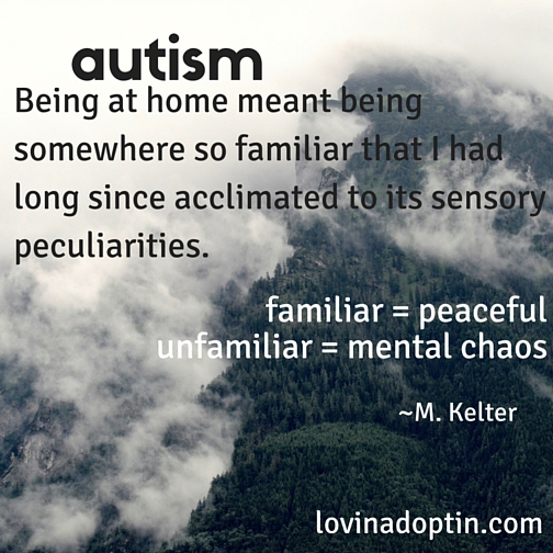 autism - unfamiliar causing mental chaos