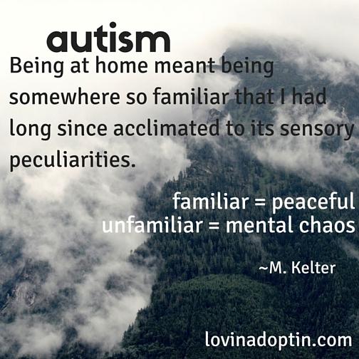 autism - unfamiliar causing mental chaos