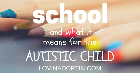 school and what it means for the autistic child