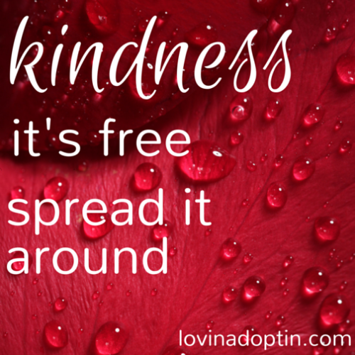 Kindness, it's free, spread it around